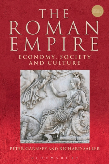 The Roman Empire - Economy, Society and Culture ebook by Peter Garnsey,Richard Saller