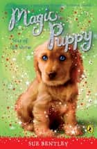 Magic Puppy: Star of the Show ebook by Sue Bentley