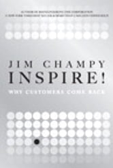 Inspire! - Why Customers Come Back ebook by Jim Champy