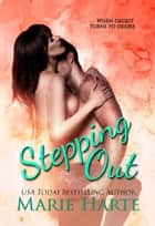 Stepping Out ebook by Marie Harte