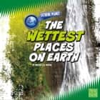 Wettest Places on Earth, The audiobook by Martha Rustad