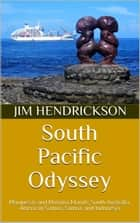 South Pacific Odessey ebook by Jim Hendrickson