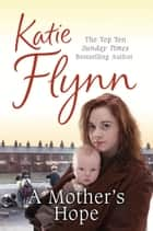 A Mother's Hope ebook by Katie Flynn
