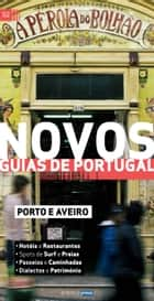 Novos Guias de Portugal - Porto e Aveiro eBook by Atlântico Press