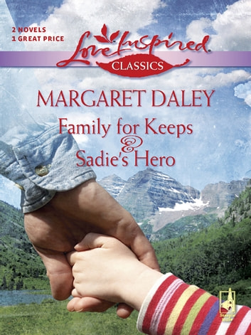 Family For Keeps and Sadie's Hero - Family For Keeps\Sadie's Hero ebook by Margaret Daley