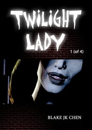 Twilight Lady #1 of 4 ebook by Blake J.K. Chen
