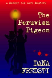 The Peruvian Pigeon ebook by Dana Fredsti