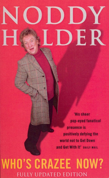 Who's Crazee Now? - My Autobiography ebook by Noddy Holder,Lisa Verrico
