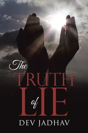 The Truth of Lie ebook by Dev Jadhav
