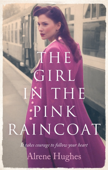 The Girl in the Pink Raincoat ebook by Alrene Hughes