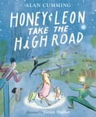 Honey & Leon Take the High Road eBook by Alan Cumming, Grant Shaffer
