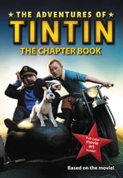 The Adventures of Tintin: The Chapter Book ebook by Stephanie Peters