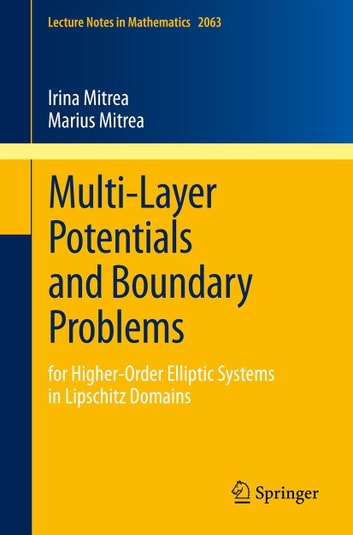Multi-Layer Potentials and Boundary Problems - for Higher-Order Elliptic Systems in Lipschitz Domains ebook by Irina Mitrea,Marius Mitrea