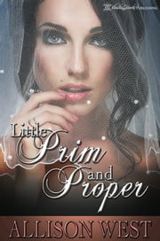 Little Prim and Proper ebook by Allison West