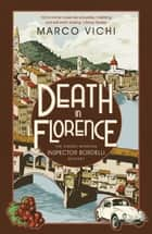 Death in Florence - Inspector Bordelli, Book 4 ekitaplar by Marco Vichi, Stephen Sartarelli