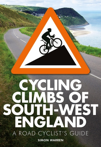Cycling Climbs of South-West England ebook by Simon Warren