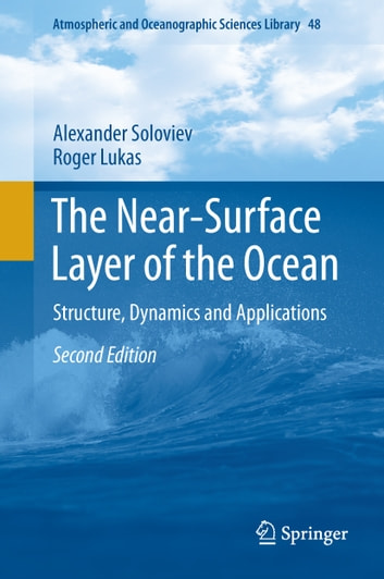 The Near-Surface Layer of the Ocean - Structure, Dynamics and Applications ebook by Alexander Soloviev,Roger Lukas
