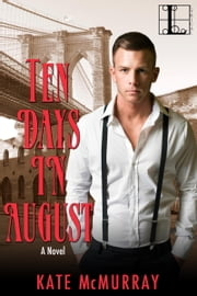 Ten Days in August ebook by Kate McMurray