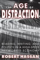 The Age of Distraction ebook by Robert Hassan