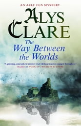 The Way Between the Worlds ebook by Alys Clare