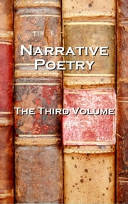 Narrative Verse, The Third Volume ebook by Robert Burns, Edgar Allan Poe, John Keats, Henry Longfellow