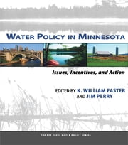 Water Policy in Minnesota - Issues, Incentives, and Action ebook by K. William Easter,Jim Perry