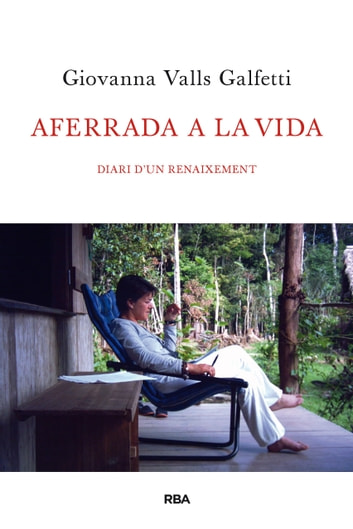 Aferrada a la vida - Diari d'un renaixement ebook by Giovanna Valls