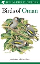 Birds of Oman ebook by Jens Eriksen, Richard Porter