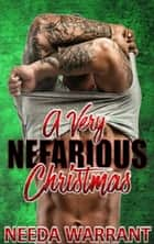 A Very Nefarious Christmas - Nefarious MC Series ebook by Needa Warrant