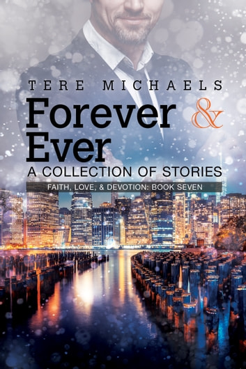 Forever & Ever - A Collection of Stories ebook by Tere Michaels