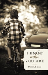 I Know Who You Are ebook by Duane A. Eide