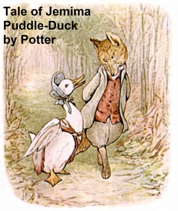 The Tale of Jemima Puddle-Duck, Illustrated ebook by Beatrix Potter