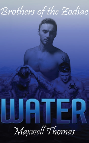 Brothers of the Zodiac: Water ebook by Maxwell Thomas