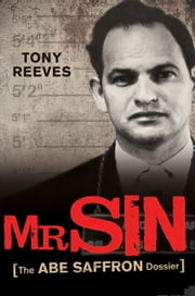 Mr Sin - The Abe Saffron dossier ebook by Tony Reeves