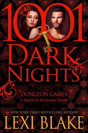 Dungeon Games: A Masters and Mercenaries Novella ebook by Lexi Blake