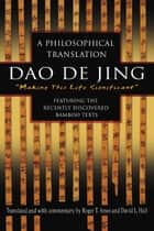 Dao De Jing - A Philosophical Translation ebook by Roger Ames, David Hall