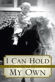 I Can Hold My Own ebook by Edward A. Nowatzki