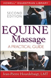 Equine Massage - A Practical Guide ebook by Jean-Pierre Hourdebaigt LMT