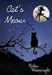 Cat's Meow ebook by Robin Wainwright