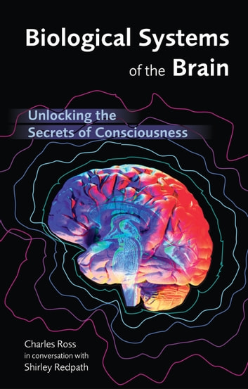 Biological systems of the brain ebook by charles t ross biological systems of the brain unlocking the secrets of consciousness ebook by charles t fandeluxe Gallery