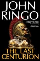The Last Centurion ebook by