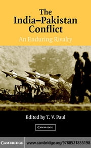 The India-Pakistan Conflict ebook by Paul, T. V.