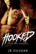 Hooked - A Bad Boy MMA Romance ebook by JB Duvane