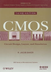 CMOS - Circuit Design, Layout, and Simulation ebook by R. Jacob Baker