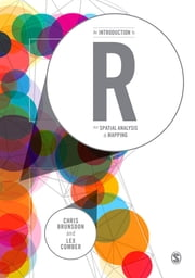 An Introduction to R for Spatial Analysis and Mapping ebook by Chris Brunsdon, Lex Comber