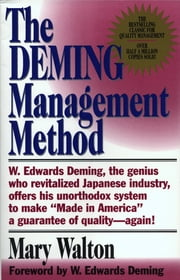 The Deming Management Method - The Bestselling Classic for Quality Management! ebook by Mary Walton