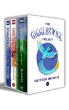 Giggleswick: The Complete Trilogy Collection (Books 1-3) - Giggleswick ebook by Matthew Mainster