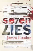Seven Lies ebook by James Lasdun