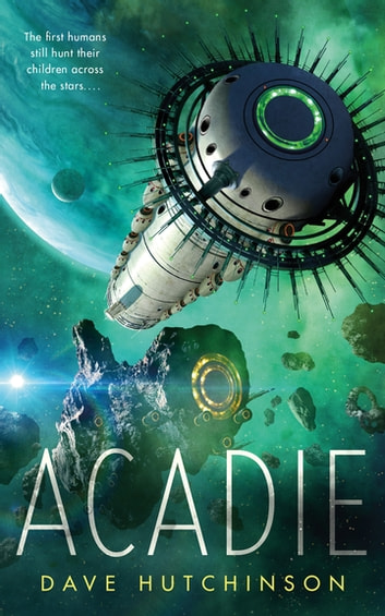 Acadie ebook by Dave Hutchinson
