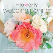 The Loverly Wedding Planner: The Modern Couple's Guide to Simplified Wedding Planning ebook by Kellee Khalil,Editors of Loverly